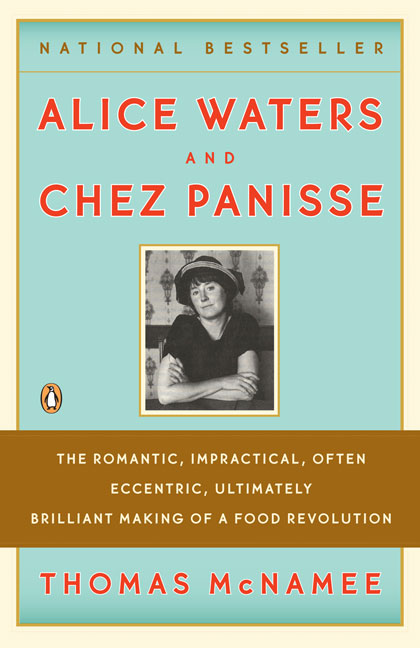 Alice Waters & Chez Panisse By McNamee, Thomas/ Apple, R. W., Jr. (FRW)